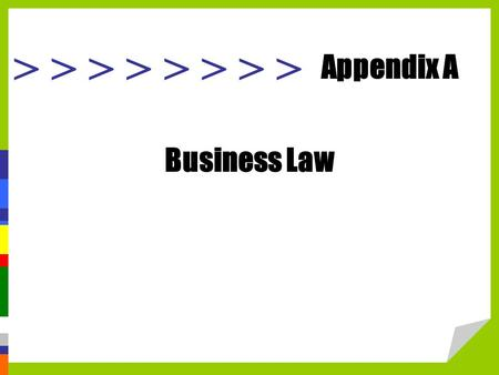 > > > > Business Law Appendix A. Legal System & Administrative Agencies The judiciary is the court system, the brand of government responsible for settling.