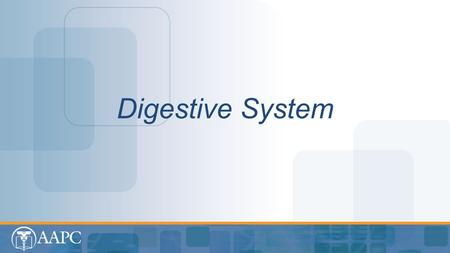 Digestive System. CPT® copyright 2012 American Medical Association. All rights reserved. Fee schedules, relative value units, conversion factors and/or.