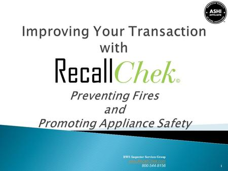 RWS Inspector Services Group www.RecallChek.com 800-544-8156 1.