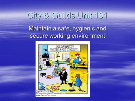 City & Guilds Unit 101 Maintain a safe, hygienic and secure working environment.