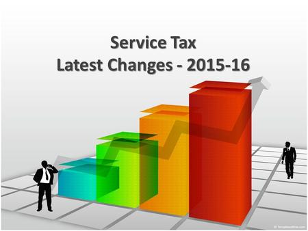 Service Tax Latest Changes