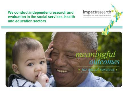 We conduct independent research and evaluation in the social services, health and education sectors.