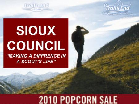 "SIOUX COUNCIL ""MAKING A DIFFRENCE IN A SCOUT'S LIFE"""