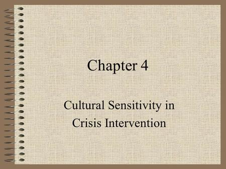 Chapter 4 Cultural Sensitivity in Crisis Intervention.