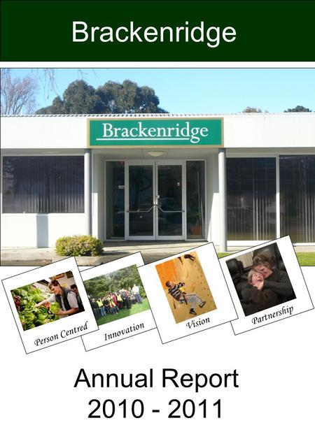 Annual Report 2010 - 2011 Brackenridge Partnership Innovation Vision Person Centred.