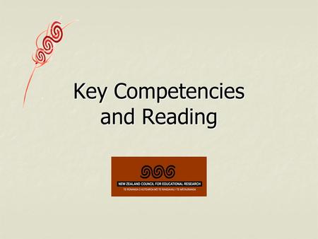 Key Competencies and Reading. Three parts of the workshop Rationales for the interpretation of the key competencies Rationales for the interpretation.