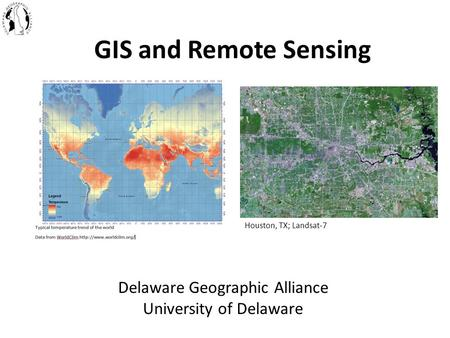 GIS and Remote Sensing Delaware Geographic Alliance University of Delaware Houston, TX; Landsat-7.