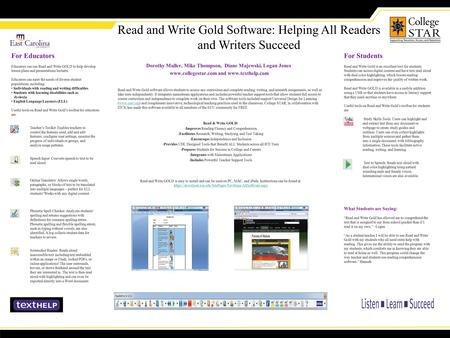Read and Write Gold Software: Helping All Readers and Writers Succeed For Educators Educators can use Read and Write GOLD to help develop lesson plans.