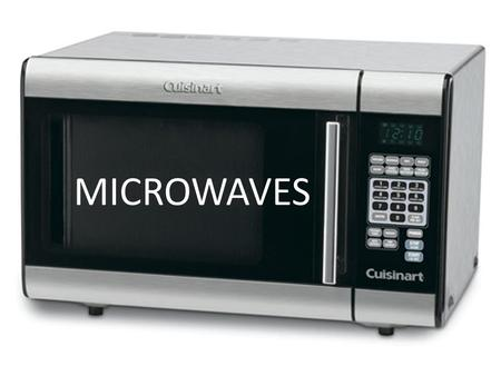 MICROWAVES. Microwave Oven Pretest What do you already know about microwaves? Take this short pretest to see. This will NOT be graded, so relax!!