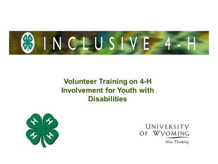 Volunteer Training on 4-H Involvement for Youth with Disabilities.