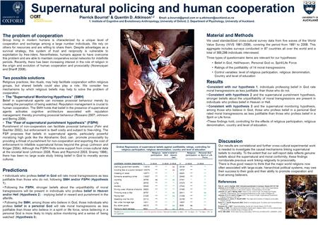 Supernatural policing and human cooperation Pierrick Bourrat 1 & Quentin D. Atkinson 1,2   or 1. Institute.