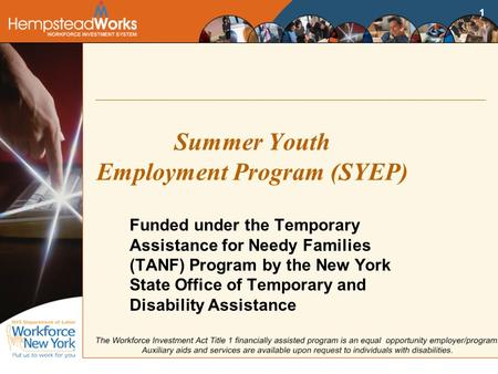 1 Summer Youth Employment Program (SYEP) Funded under the Temporary Assistance for Needy Families (TANF) Program by the New York State Office of Temporary.