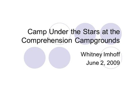 Camp Under the Stars at the Comprehension Campgrounds Whitney Imhoff June 2, 2009.