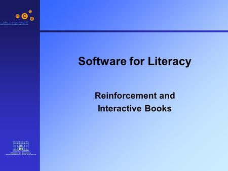 Software for Literacy Reinforcement and Interactive Books.
