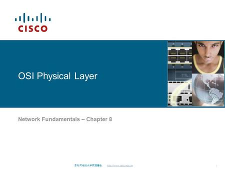 思科网络技术学院理事会.  1 OSI Physical Layer Network Fundamentals – Chapter 8.
