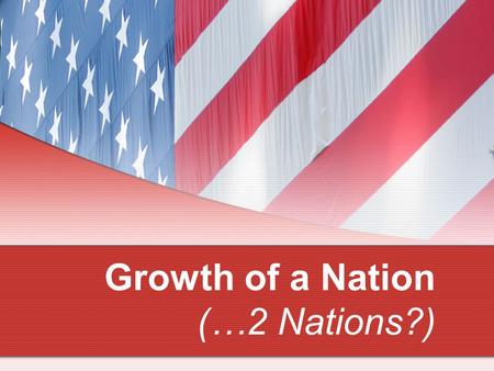 Growth of a Nation (…2 Nations?). As a result of the American Revolution, Britain ceded it's territory east of the Mississippi.