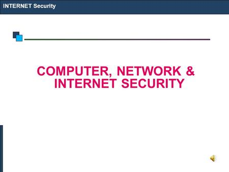 INTERNET Security <strong>COMPUTER</strong>, NETWORK & INTERNET SECURITY.