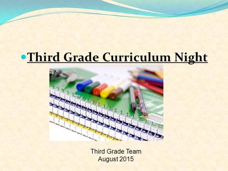 Power Ranch Elementary Third Grade Team August 2015 Third Grade Curriculum Night.