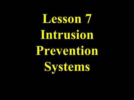 Lesson 7 Intrusion Prevention Systems. UTSA IS 3523 ID & Incident Response Overview Definitions Differences Honeypots Defense in Depth.