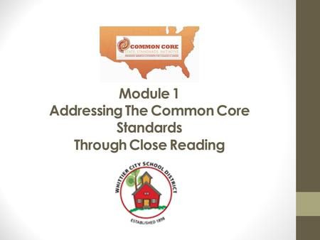 Module 1 Addressing The Common Core Standards Through Close Reading