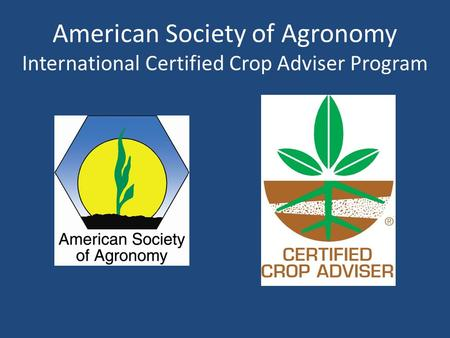 American Society of Agronomy International Certified Crop Adviser Program.