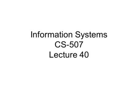 Information Systems CS-507 Lecture 40. Availability of tools and techniques on the Internet or as commercially available software that an intruder can.