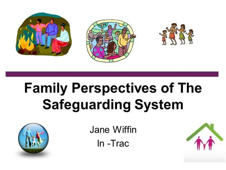 Family Perspectives of The Safeguarding System Jane Wiffin In -Trac.