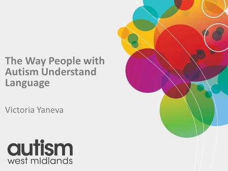 The Way People with Autism Understand Language Victoria Yaneva.