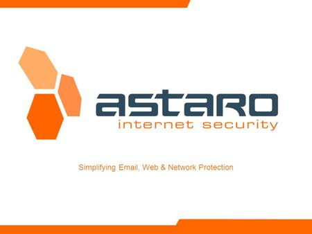 Simplifying Email, Web & Network Protection. Astaro Overview – Page 2 © Astaro 2007 Topics Astaro Company Profile The Security Struggle Overview of Astaro.