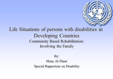 Life Situations of persons with disabilities in Developing Countries Life Situations of persons with disabilities in Developing Countries Community Based.