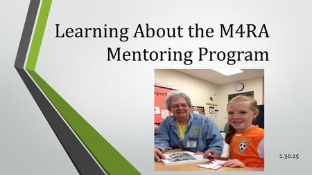Learning About the M4RA Mentoring Program 1.30.15.