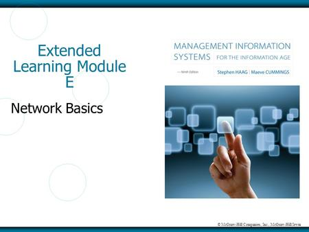 © McGraw-Hill Companies, Inc., McGraw-Hill/Irwin Extended Learning Module E Network Basics.