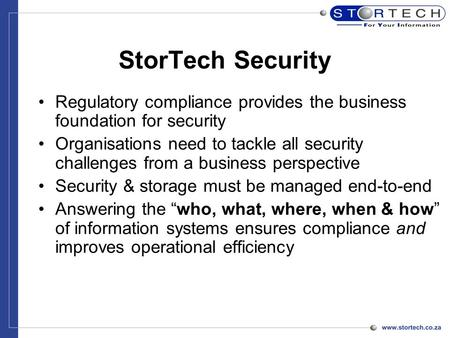 StorTech Security Regulatory compliance provides the business foundation for security Organisations need to tackle all security challenges from a business.