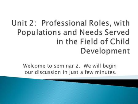 Welcome to seminar 2. We will begin our discussion in just a few minutes.