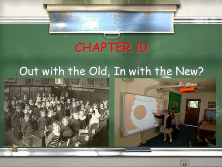 CHAPTER 10 Out with the Old, In with the New? Class Survey / Did you use a calculator in school when you were young? Yes No / Did you use a calculator.
