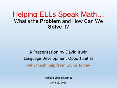 Helping ELLs Speak Math… What's the Problem and How Can We Solve It?