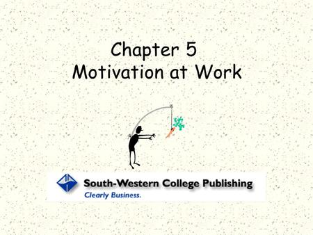 Chapter 5 Motivation at Work Motivation Willingness to exert high levels of effort toward organizational goals. Conditioned by the effort's ability to.
