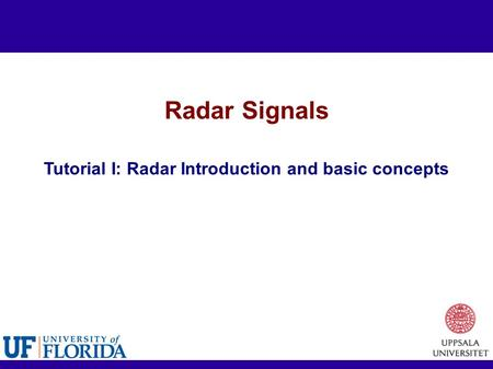 Radar Signals Tutorial I: Radar Introduction and basic concepts.