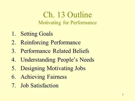 Ch. 13 Outline Motivating for Performance