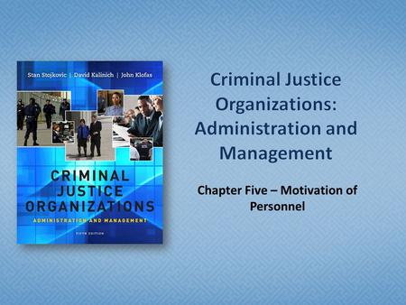 Chapter Five – Motivation of Personnel.  Understand a definition of motivation.  Comprehend organizational theory and motivation from a historical perspective.