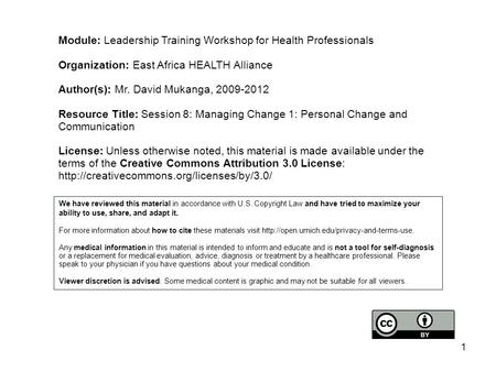 Module: Leadership Training Workshop for Health Professionals Organization: East Africa HEALTH Alliance Author(s): Mr. David Mukanga, 2009-2012 Resource.