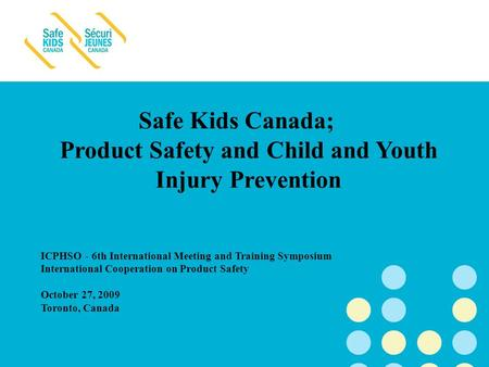 The National Injury Prevention Program of the Hospital for Sick Children Safe Kids Canada; Product Safety and Child and Youth Injury Prevention ICPHSO.