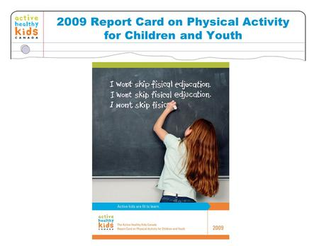 2009 Report Card on Physical Activity for Children and Youth.