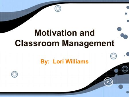 Motivation and Classroom Management
