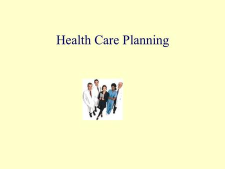 Health Care Planning. How Can You Reduce Your Personal Health Care Costs? Stay well - focus on prevention  eat a balanced diet and keep your weight under.