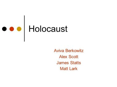 Holocaust Aviva Berkowitz Alex Scott James Statts Matt Lark.