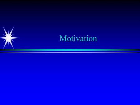 Motivation. Motivational concepts ä Drive reduction theory ä Arousal theory ä Maslow's Hierarchy of Needs.