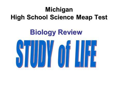 Michigan High School Science Meap Test Biology Review.