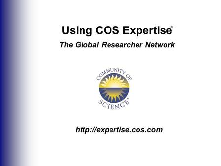 Using COS Expertise The Global Researcher Network ®