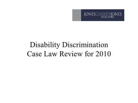 Disability Discrimination Case Law Review for 2010.